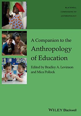 A Companion to the Anthropology of Education PDF