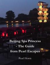 Beijing Spa Princess - The Guide from Pearl Escapes
