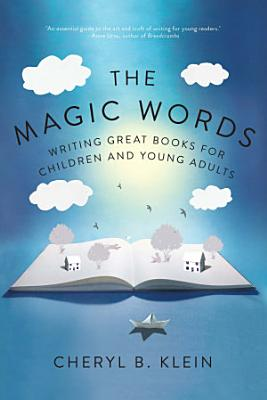 The Magic Words  Writing Great Books for Children and Young Adults PDF