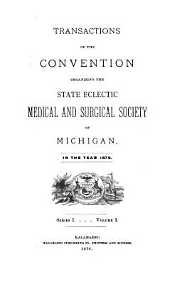 Transactions of the State Eclectic Medical and Surgical Society of Michigan     PDF