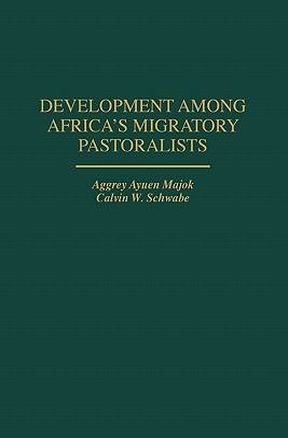 Development Among Africa s Migratory Pastoralists PDF
