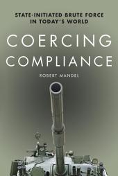 Coercing Compliance: State-Initiated Brute Force in Today's World