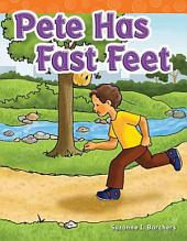 Pete Has Fast Feet
