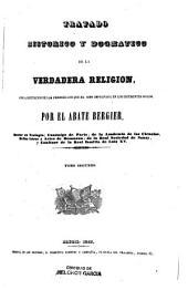 Tratado histórico y dogmático de la verdadera religion ...