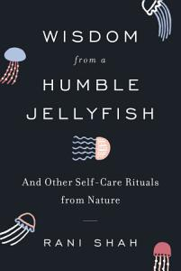 Wisdom from a Humble Jellyfish Book