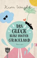 Das Gl  ck kurz hinter Graceland PDF