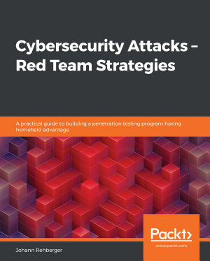 Cybersecurity Attacks     Red Team Strategies