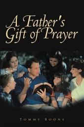 A Father's Gift of Prayer