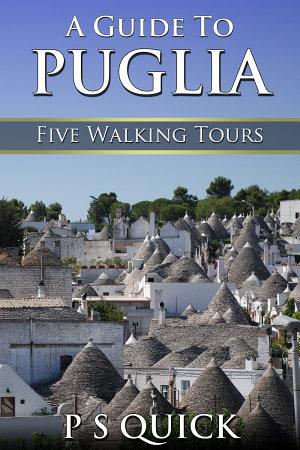 A Guide to Puglia  Five Walking Tours