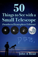 50 Things to See with a Small Telescope  Southern Hemisphere Edition