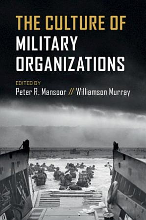 The Culture of Military Organizations PDF