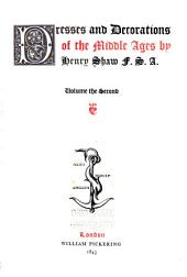 Dresses and Decorations of the Middle Ages: Volume 2
