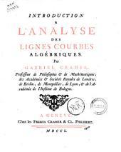 Introduction a l'analyse des lignes courbes algébriques. Par Gabriel Cramer ..
