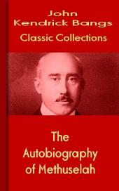 The Autobiography of Methuselah: Bangs Classic Collection