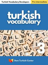 Turkish Words and Phrases 2: Turkish Vocabulary Developer For Intermediate Learners