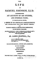 The Life of Samuel Johnson, LL.D.: Comprehending an Account of His Studies and Numerous Works in Chronological Order : a Series of His Epistolary Correspondence and Conversations with Many Eminent Persons : and Various Original Pieces of His Composition, Never Before Published ...
