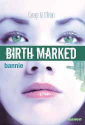 Birth Marked - Bannie
