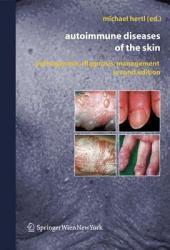 Autoimmune Diseases of the Skin: Pathogenesis, Diagnosis, Management, Edition 2