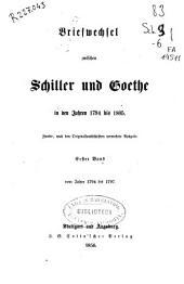 Briefwechsel zwischen Schiller und Goethe: in den Jahren 1794 bis 1805. Vom Jahre 1794 bis 1797. Erster Band