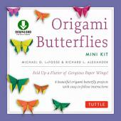Origami Butterflies Mini: Fold Up a Flutter of Gorgeous Paper Wings! (Downloadable Material Included)