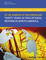 In the Shadow of Neoliberalism  Thirty Years of Educational Reform in North America PDF
