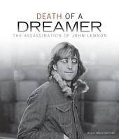 Death of a Dreamer: The Assassination of John Lennon