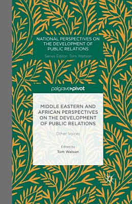 Middle Eastern and African Perspectives on the Development of Public Relations PDF