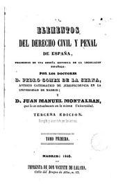 Elementos del derecho civil y penal de España: precedidos de una reseña histórica de la legislación española