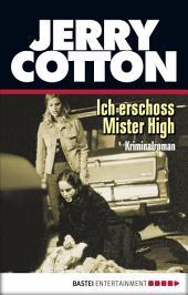 Ich erschoss Mister High: Kriminalroman