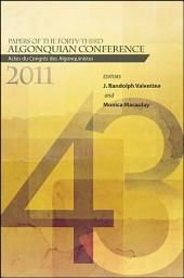 Papers of the Forty-Third Algonquian Conference: Actes du Congrès des Algonquinistes