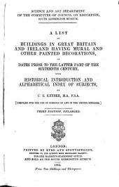... a List of Buildings in Great Britain and Ireland Having Mural and Other Painted Decorations: Of Dates Prior to the Latter Part of the Sixteenth Century, with Historical Introduction and Alphabetical Index of Subjects