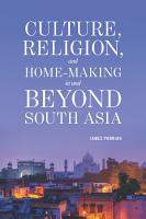 Culture Religion And Home Making In And Beyond South Asia