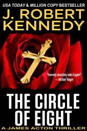 The Circle of Eight: A James Acton Thriller, Book #7