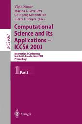 Computational Science and Its Applications - ICCSA 2003: International Conference, Montreal, Canada, May 18-21, 2003, Proceedings, Part 1