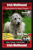 Irish Wolfhound Training Book for Dogs & Puppies By BoneUP DOG Training Dog Care, Dog Behavior, Hand Cues Too! Are You Ready to Bone Up? Easy Training * Fast Results, Irish Wolfhound