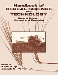 Handbook of Cereal Science and Technology  Second Edition  Revised and Expanded