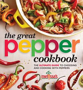 Melissa s The Great Pepper Cookbook Book