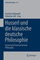 Husserl und die klassische deutsche Philosophie: Husserl and Classical German Philosophy