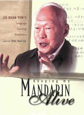 Keeping My Mandarin Alive: Lee Kuan Yew's Language Learning Experience (With Resource Materials And Dvd-rom) (English Version)