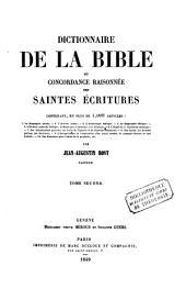Dictionnaire de la Bible ou concordance raisonnée des Saintes Ecritures: Volume2