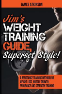 Jim s Weight Training Guide  Superset Style