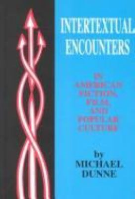 Intertextual Encounters in American Fiction  Film  and Popular Culture PDF