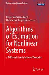Algorithms of Estimation for Nonlinear Systems: A Differential and Algebraic Viewpoint