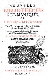 Nouvelle bibliotheque germanique ou histoire litteraire de l Allemagne  de la Suisse et des pays du nord PDF