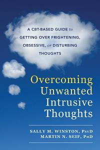 Overcoming Unwanted Intrusive Thoughts Book