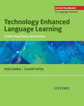 Oxford Handbooks for Language Teachers: Technology Enhanced Language Learning