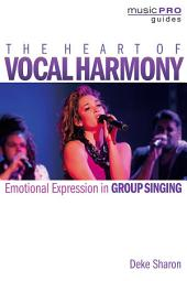 The Heart of Vocal Harmony: Emotional Expression in Group Singing
