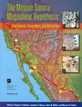 The Mojave-Sonora Megashear Hypothesis: Development, Assessment, and Alternatives