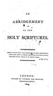 An Abridgement of the Holy Scriptures ... The fifteenth edition
