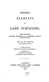 Crocker's Elements of land surveying. To which are added, Tables of six-figure logarithms, superintended by R. Farley